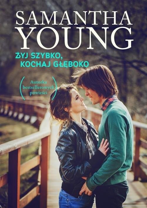 okładka Żyj szybko kochaj głęboko, Książka   Samantha Young