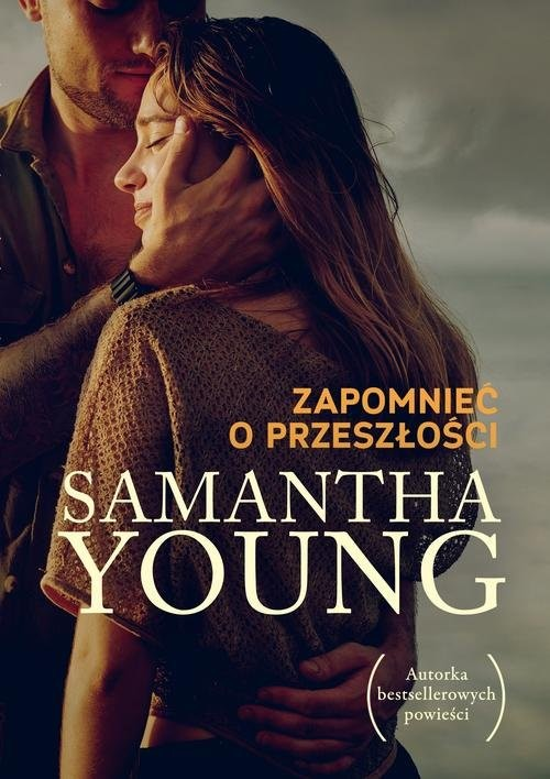okładka Zapomnieć o przeszłości, Książka   Samantha Young