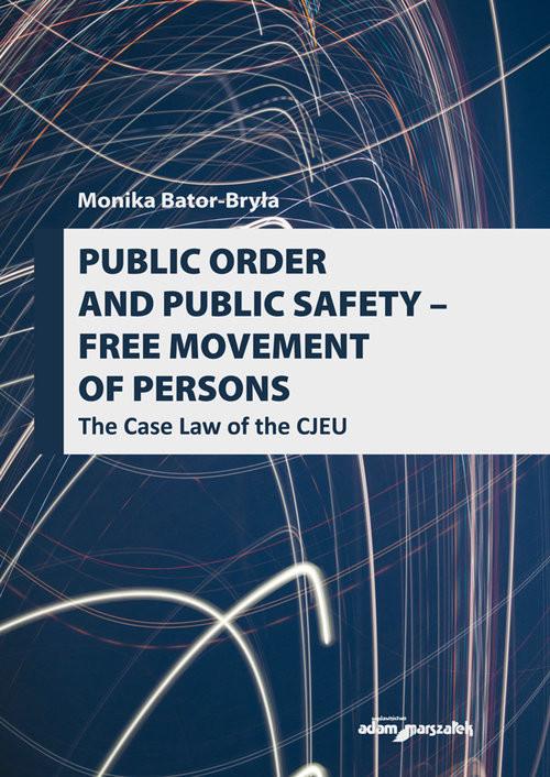 okładka Public order and public safety - free movement of persons, Książka | Bator-Bryła Monika