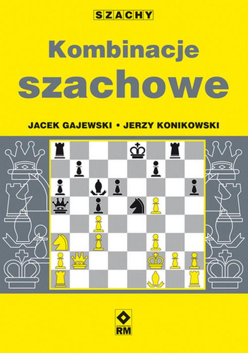 okładka Kombinacje szachowe, Książka | Jerzy Konikowski, Jacek Gajewski