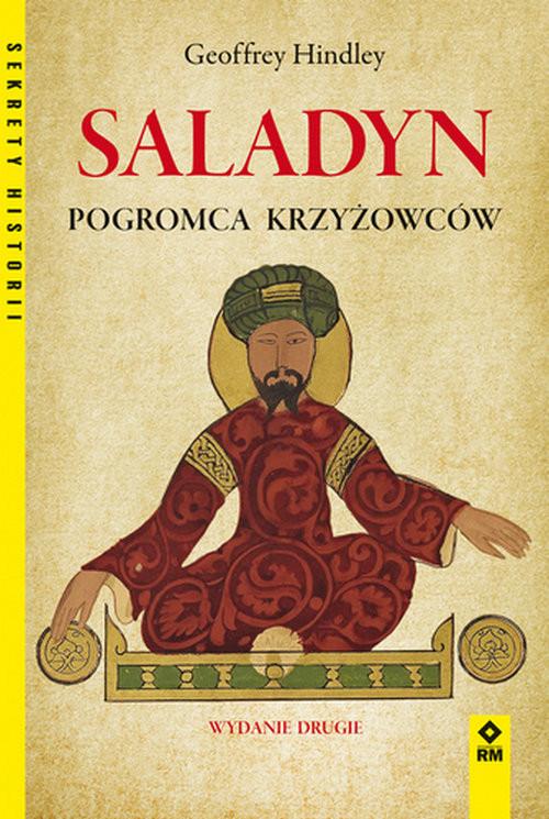 okładka Saladyn Pogromca Krzyżowców, Książka   Hindley Geoffrey