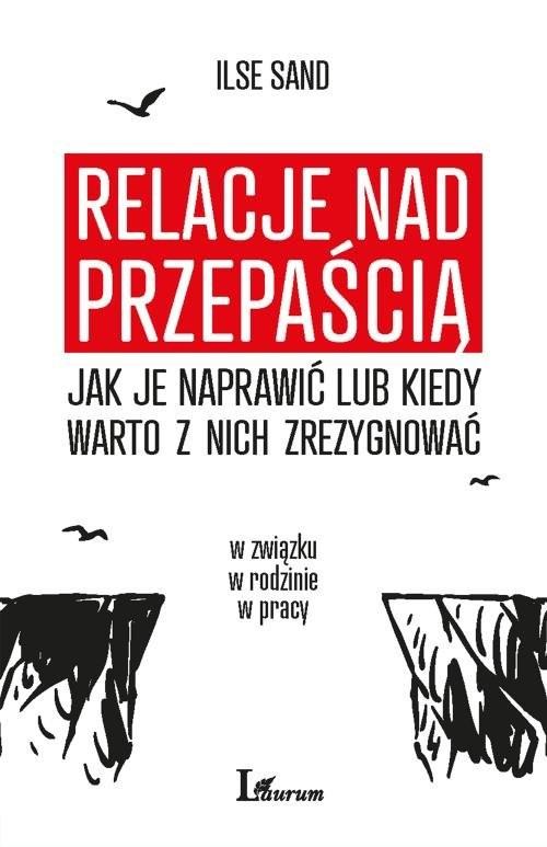 okładka Relacje nad przepaścią Jak je naprawić lub kiedy warto z nich zrezygnować, Książka | Ilse Sand
