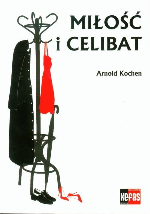 okładka Miłość i celibat, Książka | Kochen Arnold