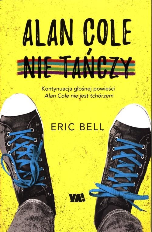 okładka Alan Cole nie tańczy Tom 2książka |  | Bell Eric