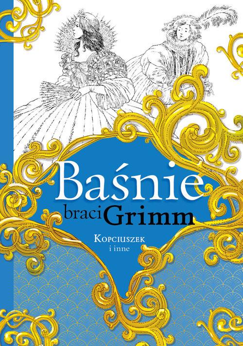 okładka Baśnie braci Grimm Kopciuszek i inne, Książka | Jakub Grimm, Wilhelm Grimm
