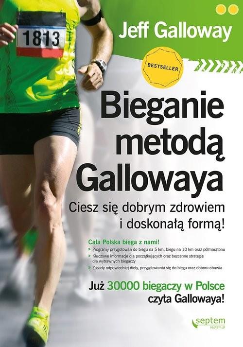 okładka Bieganie metodą Gallowaya. Ciesz się dobrym zdrowiem i doskonałą formą!, Książka | Galloway Jeff