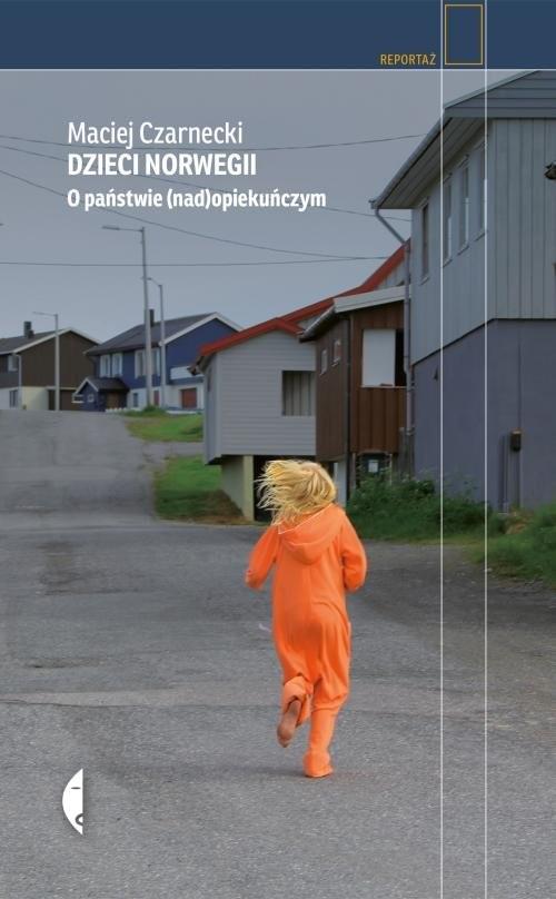 okładka Dzieci Norwegii O państwie (nad)opiekuńczym, Książka | Maciej Czarnecki