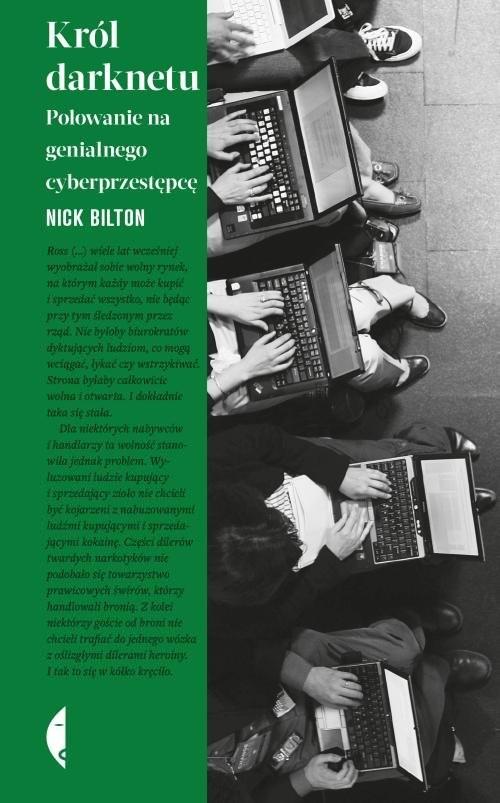 okładka Król darknetu Polowanie na genialnego cyberprzestępcę, Książka | Bilton Nick