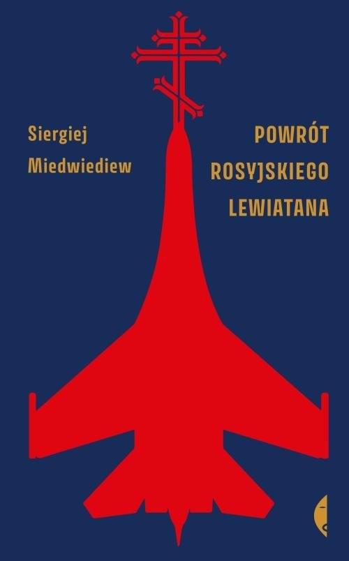okładka Powrót rosyjskiego Lewiatana, Książka | Siergiej Miedwiediew