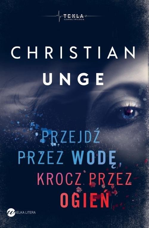 okładka Przejdź przez wodę, krocz przez ogień, Książka | Unge Christian