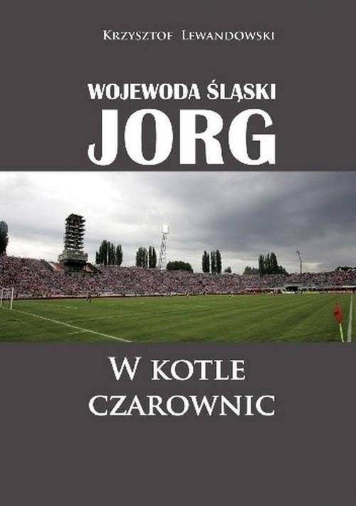 okładka Wojewoda śląski Jorg W kotle czarownic, Książka | Krzysztof Lewandowski