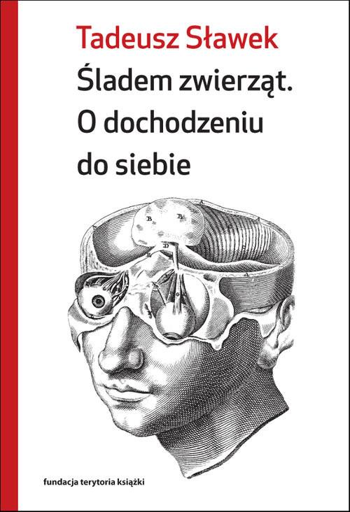 okładka Śladem zwierząt O dochodzeniu do siebie, Książka | Sławek Tadeusz