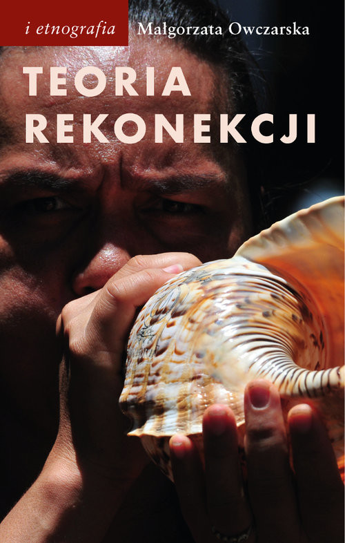 okładka Teoria rekonekcji Ścieżki tahitańskiego aktywizmu, Książka | Owczarska Małgorzata