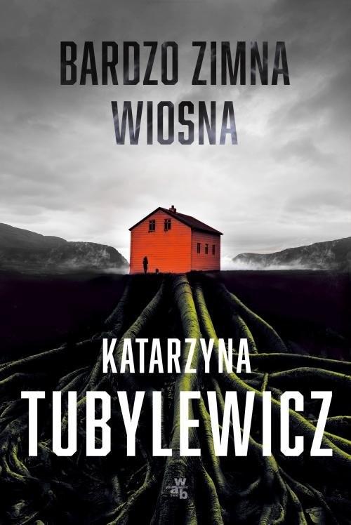 okładka Bardzo zimna wiosna Tom 1, Książka | Katarzyna Tubylewicz