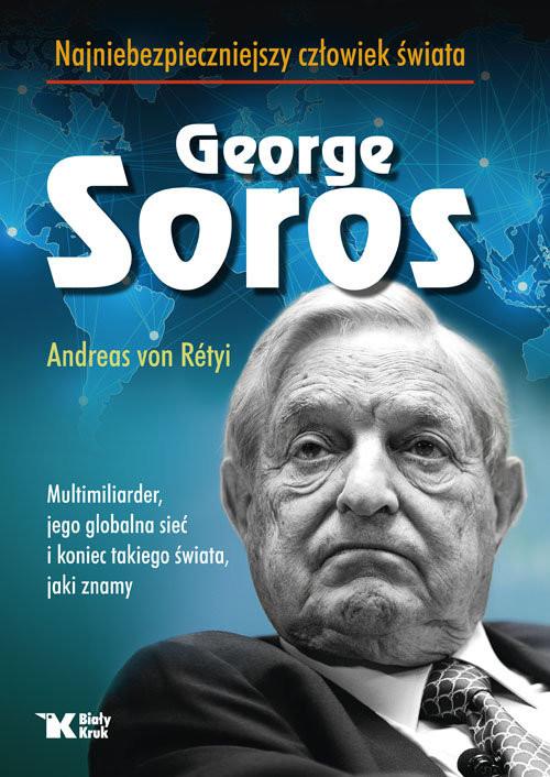okładka Georg Soros najniebezpieczniejszy człowiek świataksiążka |  | von Rétyi Andreas