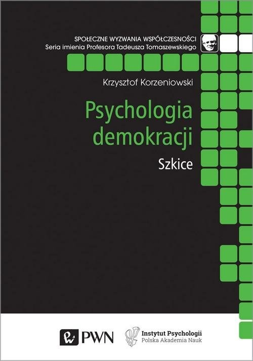 okładka Psychologia demokracji Szkice, Książka | Krzysztof  Korzeniowski