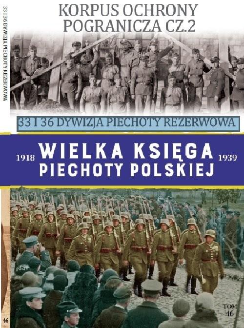 okładka Wielka Księga Piechoty Polskiej Tom 46 33 i 36 DYWIZJA PIECHOTY REZERWOWA, Książka |