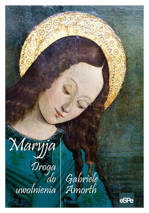 okładka Maryja Droga do uwolnienia, Książka | Gabriele Amorth