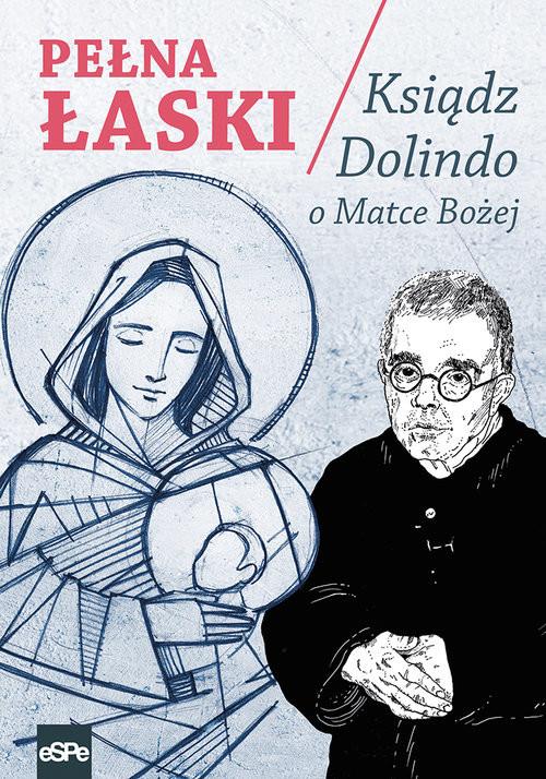 okładka Pełna łaski Ksiądz Dolindo o Matce Bożej, Książka  