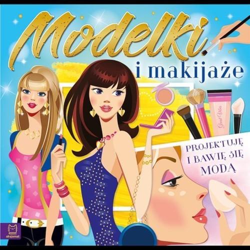 okładka Modelki i makijaże Projektuję i bawię się modą, Książka |