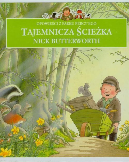 okładka Opowieści z parku Percy'ego Tajemnicza ścieżka PER-5, Książka   Nick Butterworth