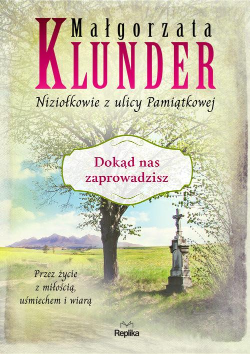 okładka Dokąd nas zaprowadzisz, Książka   Małgorzata Klunder