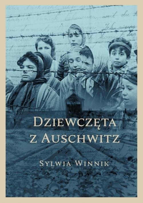 okładka Dziewczęta z Auschwitz, Książka | Sylwia Winnik