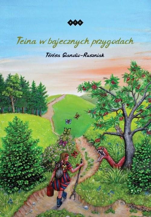 okładka Teina w bajecznych przygodach, Książka | Gianolio-Ruszniak Térésa