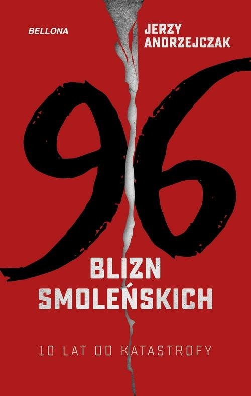 okładka 96 blizn - 10 lat od katastrofy smoleńskiej, Książka | Jerzy  Andrzejczak