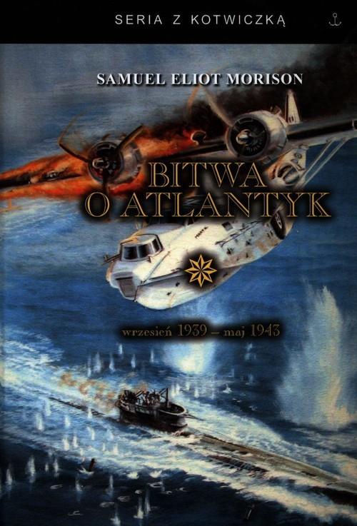 okładka Bitwa o Atlantyk 1 wrzesień 1939-maj 1943książka      Samuel Eliot Morison