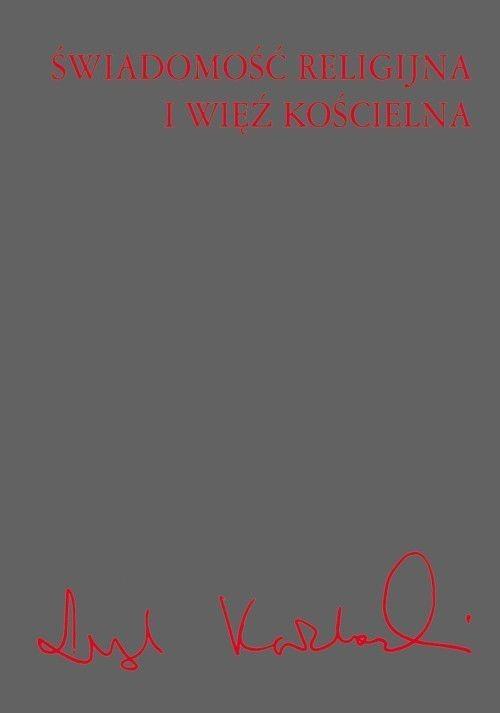 okładka Świadomość religijna i więź kościelna, Książka | Leszek Kołakowski