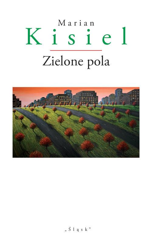 okładka Zielone pola, Książka | Kisiel Marian