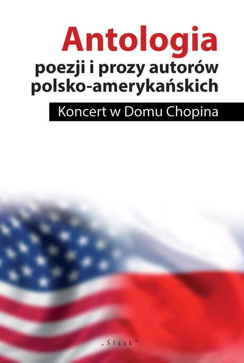 okładka Antologia poezji i prozy autorów polsko-amerykańskich Koncert w Domu Chopina, Książka   John Minczeski, John Guzlowski