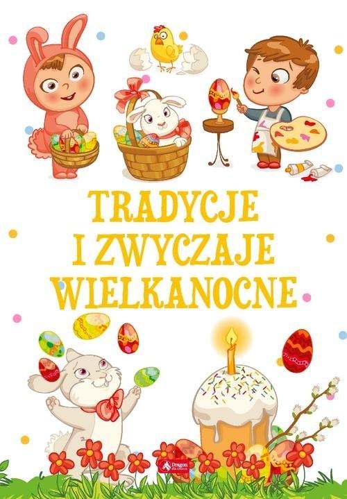 okładka Tradycje i zwyczaje wielkanocne, Książka | Chmiel Sylwia
