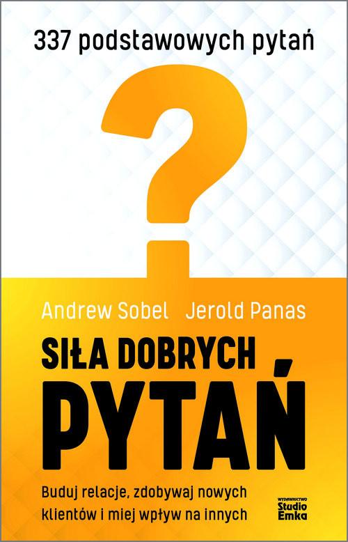okładka Siła dobrych pytań, Książka | Andrew Sobel, Jerold Panas