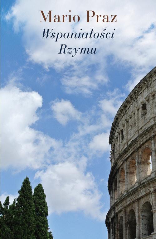 okładka Wspaniałości Rzymu, Książka | Praz Mario