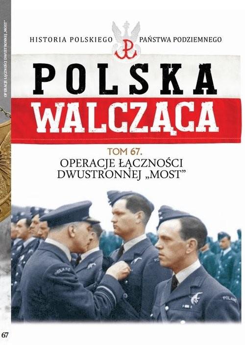 okładka Polska Walcząca Tom 67 Operacje Łączności Dwustronnejksiążka     