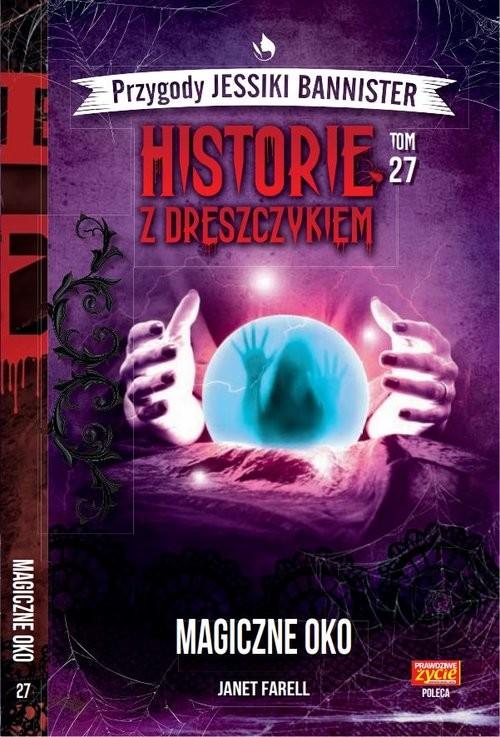 okładka Historie z dreszczykiem J.Bannister Tom 27 Magiczne okoksiążka |  | Farell Janet