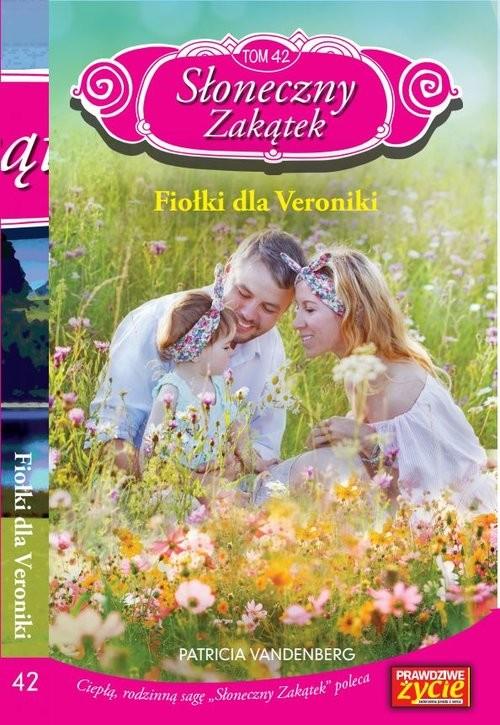 okładka Słoneczny zakątek Tom 42 Fiołki dla Weroniki, Książka | Vandenberg Patricia