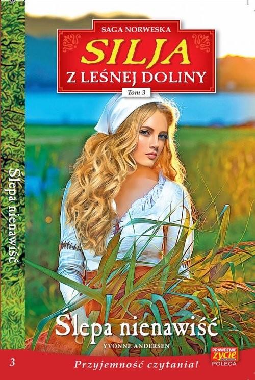 okładka Silja z Leśnej Doliny Tom .3 Ślepa nienawiść, Książka | Yvonne Andersen