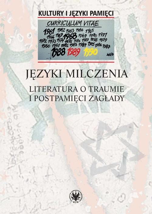 okładka Języki milczenia Literatura o traumie i postpamięci Zagłady, Książka |