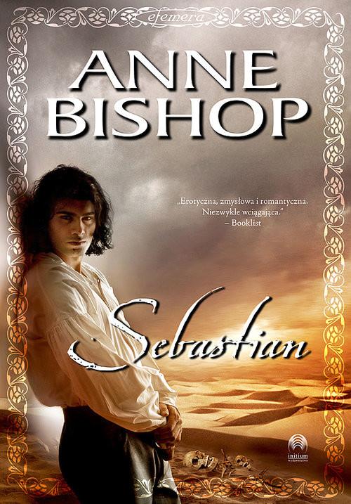 okładka Sebastian Tom 1 Efemera, Książka | Anne Bishop