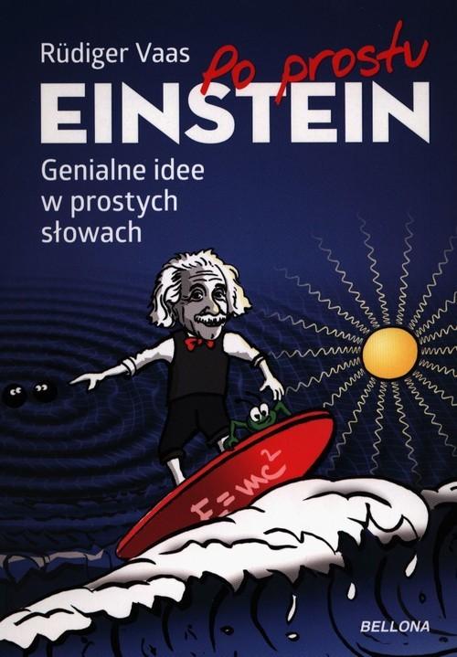 okładka Po prostu Einstein Genialne idee w prostych słowach, Książka | Vaas Rüdiger