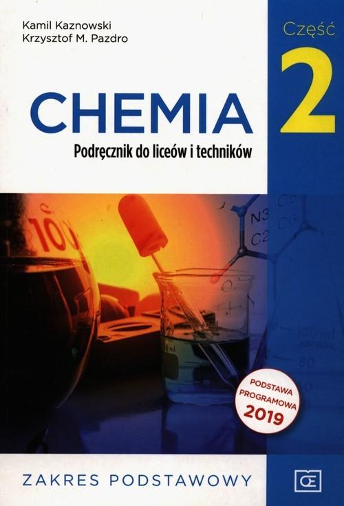 okładka Chemia Podręcznik Część 2 Zakres podstawowy, Książka | Kamil Kaznowski, Krzysztof M. Pazdro