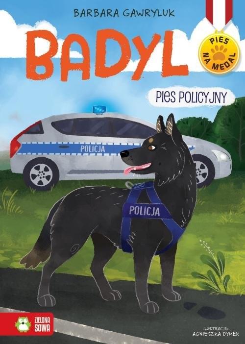 okładka Pies na medal Badyl pies policyjny, Książka | Barbara  Gawryluk