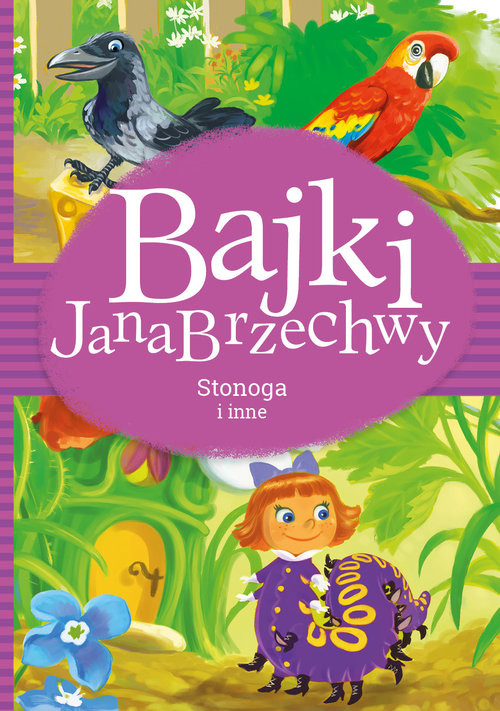 okładka Bajki Jana Brzechwy Stonoga i inne, Książka   Jan Brzechwa