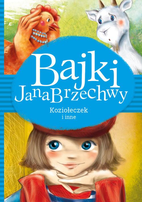 okładka Bajki Jana Brzechwy Koziołeczek i inne, Książka   Jan Brzechwa