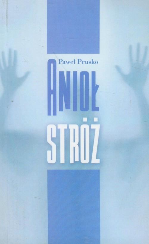 okładka Anioł Stróż, Książka | Paweł Prusko