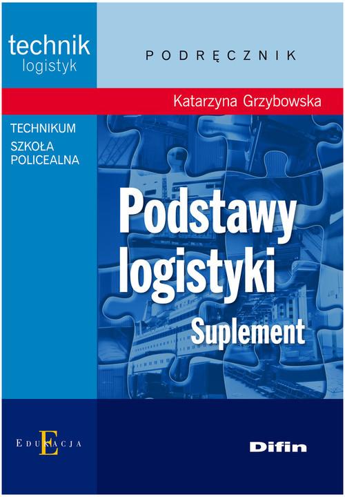 okładka Podstawy logistyki Suplement. Technikum, szkoła policealnaksiążka      Grzybowska Katarzyna
