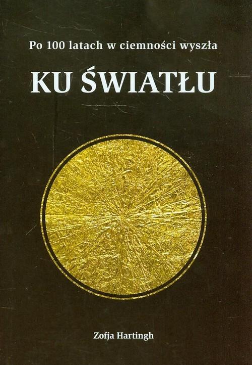 okładka Ku światłu, Książka | Hartingh Zofja
